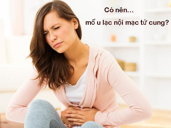 Lạc nội mạc tử cung có nên mổ không